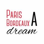 Paris A Dream&Bordeaux A Dream
